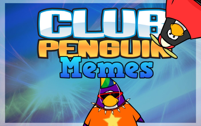 Club Penguin Memes will take a break
